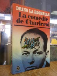 Drieu La Rochelle, La Comedie De Charleroi,