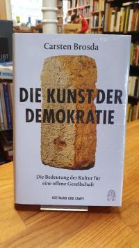Brosda, Die Kunst der Demokratie – Die Bedeutung der Kultur für eine offene Gese