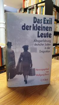 Benz, Das Exil der kleinen Leute – Alltagserfahrungen deutscher Juden in der Emi