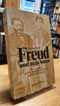 Krüll, Freud und sein Vater – Die Entstehung der Psychoanalyse und Freuds ungelö