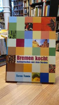 Bremen kocht – Kulinarisches aus dem Norden,