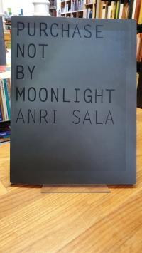 Sala, Anri Sala – Purchase not by Moonlight,