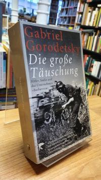"""Gorodetsky, Die große Täuschung – Hitler, Stalin und das Unternehmen """"Barbarossa"""