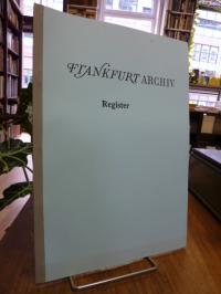 Frankfurt, Register bzw. Inhaltsverzeichnis zum 8bändigen 'Frankfurt Archiv',