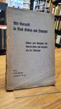 Thilenius, Als Kurgast in Bad Soden am Taunus – Führer und Ratgeber für Sodens G