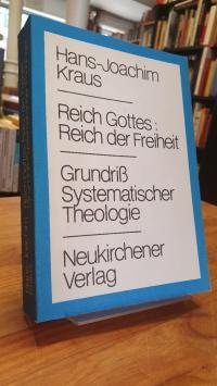 Kraus, Reich Gottes, Reich der Freiheit – Grundriss systematischer Theologie,