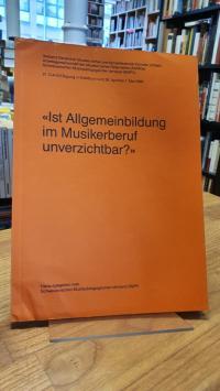 """""""Ist Allgemeinbildung im Musikerberuf unverzichtbar?"""""""