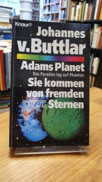 Buttlar, Adams Planet – Das Paradies lag auf Phaeton / Sie kommen von fremden St