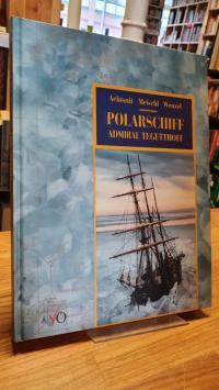 Achtsnit, Polarschiff Admiral Tegetthoff – Die österreichisch-ungarische Polarex