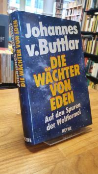 Buttlar, Die Wächter von Eden – Auf den Spuren der Weltformel,