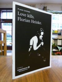 Heinke, Plaza shows: Love kills. Florian Heinke. (signiert),