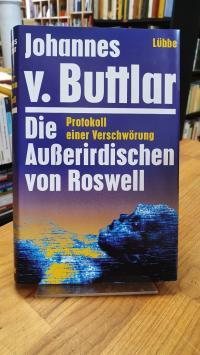 Buttlar, Die Ausserirdischen von Roswell – Protokoll einer Verschwörung,