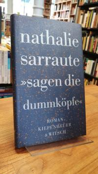 """Sarraute, """"Sagen die Dummköpfe"""" – Roman,"""