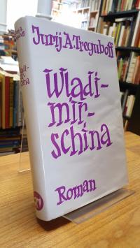 Treguboff, Wladimirschina – Roman (signiert!),