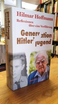 Hoffmann, Generation Hitlerjugend – Reflexionen über eine Verführung,