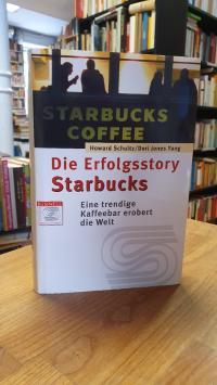 Schultz, Die Erfolgsstory Starbucks – Eine trendige Kaffeebar erobert die Welt,