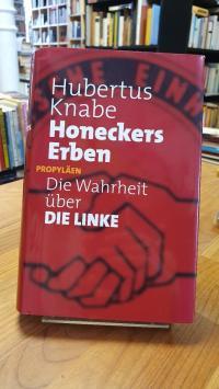 Knabe, Honeckers Erben – Die Wahrheit über DIE LINKE,