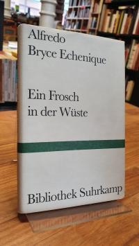Bryce Echenique, Ein Frosch in der Wüste – Erzählung,