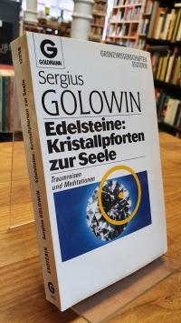 Golowin, Edelsteine: Kristallpforten zur Seele – Traumreisen und Meditationen,