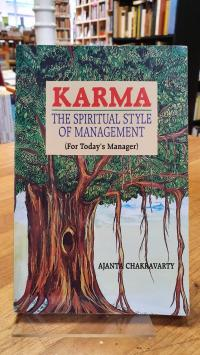 Chakravarty, Karma: The Spiritual Style Of Management (For Today's Manager),