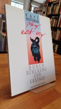 Hoffman, Play Ecstasy – Durch Bewegung zur Ekstase,