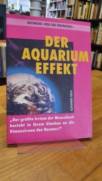 Ferch, Der Aquarium-Effekt – Der grösste Irrtum der Menschheit besteht in ihrem