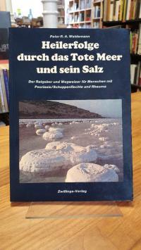 Weidemann, Heilerfolge durch das Tote Meer und sein Salz – Der Ratgeber und Wegw