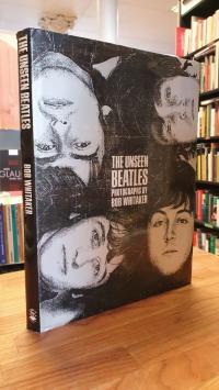 Beatles / Bob Whitaker / Martin Harrison, The Unseen Beatles – Photographs By Bo