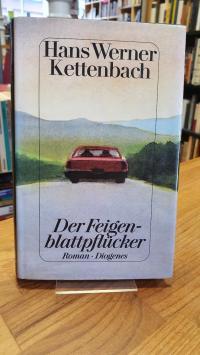 Kettenbach, Der Feigenblattpflücker – Roman (signiert!)