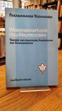 Paramahansa Yogananda, Wissenschaftliche Heilmeditationen –