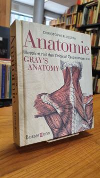 Joseph, Anatomie – illustriert mit Original-Zeichnungen aus Gray's Anatomy,