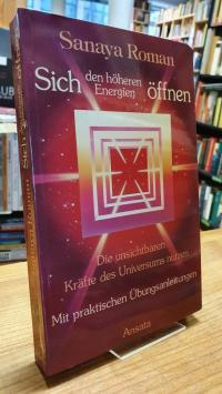 Roman, Sich höheren Energien öffnen – Die unsichtbaren Kräfte des Universums nut