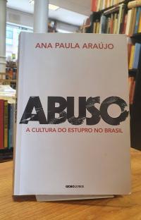 Araújo, Abuso – A cultura do estupro no Brasil,