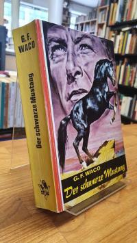 Waco, Der schwarze Mustang – Roman aus dem amerikanischen Westen,