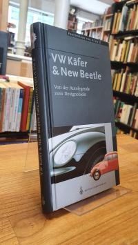 Kubisch, VW Käfer & New Beetle – Von der Autolegende zum Designobjekt,