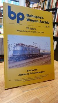 bp Bahnpost-Wagen Archiv – Nr. 22 – 25 Jahre BArGe.-Bahnpost im BDPh e.V. 1998 –