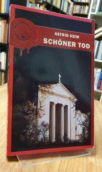 Keim, Schöner Tod – Frankfurter Kriminalroman,