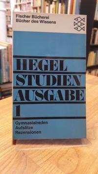 Hegel, Studienausgabe [in drei Bänden] – Band 1: Gymnasialreden – Aufsätze – Rez