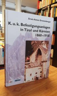 Grestenberger, K.u.k. Befestigungsanlagen in Tirol und Kärnten 1860 – 1918,