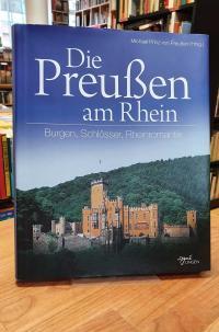 Preußen, Die Preußen am Rhein – Burgen, Schlösser, Rheinromantik,