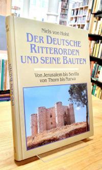 Holst, Der Deutsche Ritterorden und seine Bauten – Von Jerusalem bis Sevilla, vo