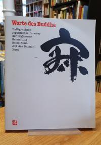 Goepper, Worte des Buddha – Kalligraphien japanischer Priester der Gegenwart – S