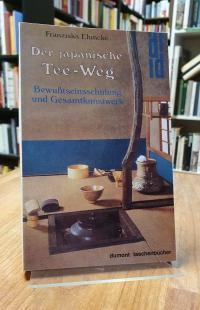Ehmcke, Der japanische Tee-Weg – Bewusstseinsschulung und Gesamtkunstwerk,