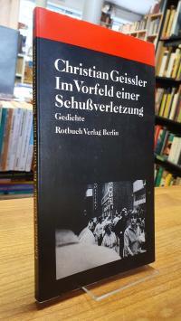 Geissler, Im Vorfeld einer Schussverletzung – Gedichte von Juli 77 bis März 80,