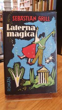 Grill, Laterna magica – Oder Die Nacht ist voller Träume – Ein Capriccio,