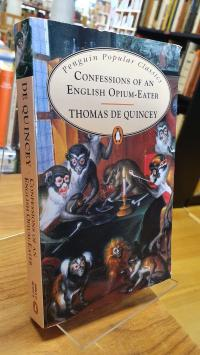 Quincey, Confessions Of An English Opium-Eater,
