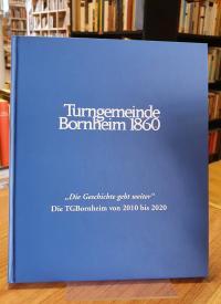 """Ochs, Turngemeinde Bornheim 1860: """"Die Geschichte geht weiter"""": die TGBornheim v"""