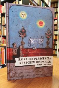 Plascencia, Menschen aus Papier – Roman,