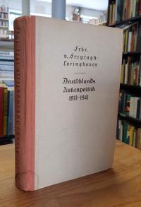 Freytagh-Loringhoven Deutschlands Außenpolitik 1933-1941