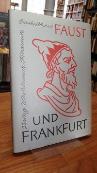 Mahal, Faust und Frankfurt – Anstösse, Reaktionen, Verknüpfungen, Reibungen,